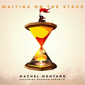 Waiting on the Stage (feat. Badjohn Republic) - Single by Machel Montano