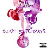 Can't Be Friends (feat. Molia) - Single by Milla