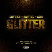 Glitter (feat. Remy R.E.D. & A-One) by Stevie Joe