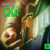 Hear the Ska by Various Artists