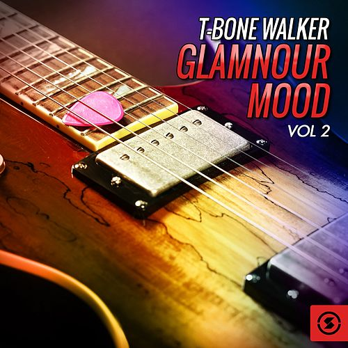 Glamnour Mood, Vol. 2 by T-Bone Walker