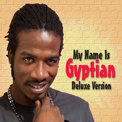 My Name Is Gyptian (Deluxe Version) by Gyptian
