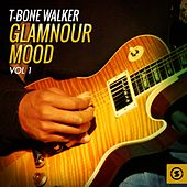 Glamnour Mood, Vol. 1 by T-Bone Walker