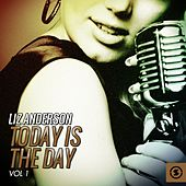 Today is the Day, Vol. 1 by Liz Anderson