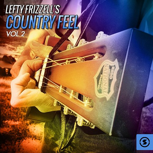 Country Feel, Vol. 2 by Lefty Frizzell