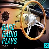 Rare Radio Plays, Vol. 2 by Various Artists