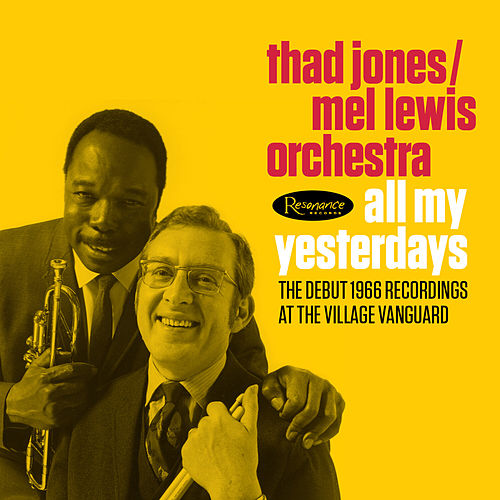 All My Yesterdays: The Debut 1966 Recordings at the Village Vanguard by Thad Jones