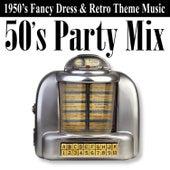 50's Party Mix (1950's Fancy Dress & Retro Theme Music) von Various Artists