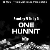 One Hunnit (feat. Daily D) by Smokey