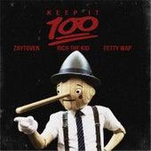 Keep It 100 (feat. Rich the Kid, Fetty Wap) by Zaytoven