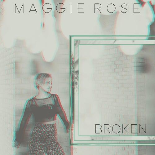 Broken by Maggie Rose