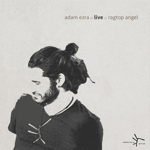 Adam Ezra Live Ragtop Angel by Adam Ezra