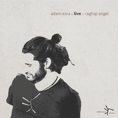 Adam Ezra Live Ragtop Angel by Adam Ezra