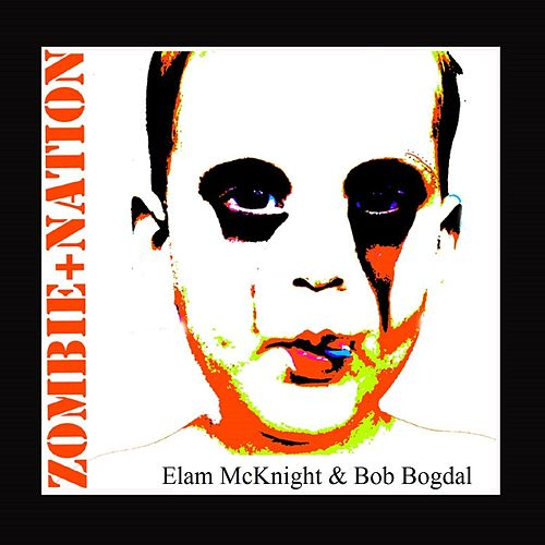 Zombie + Nation by Elam McKnight
