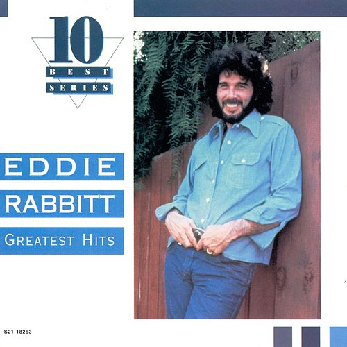 Greatest Hits [EMI] by Eddie Rabbitt