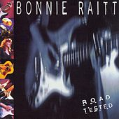 Road Tested by Bonnie Raitt