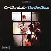 Cry Like A Baby by The Box Tops