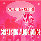 Everybody Can Sing: Great Sing Along Songs by The Studio Sound Ensemble
