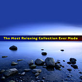 The Most Relaxing Collection Ever Made by Various Artists