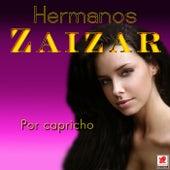 Por Capricho by Hermanos Zaizar