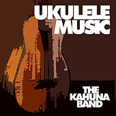 Ukulele Music by The Kahuna Band