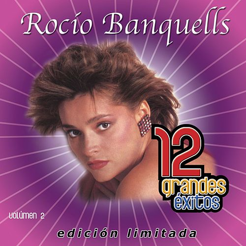 12 Grandes exitos Vol. 2 by Rocio Banquells