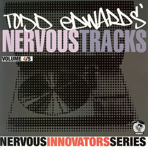Todd Edwards' Nervous Tracks by Todd Edwards