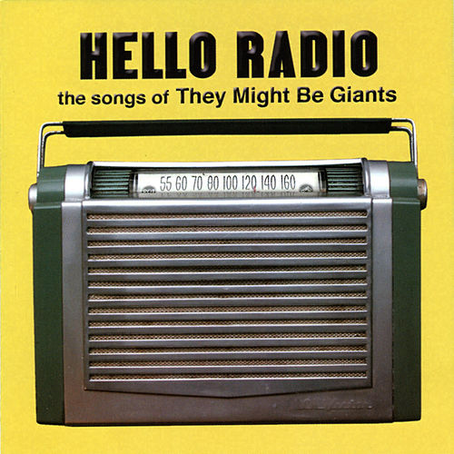 Hello Radio: The Songs of They Might Be Giants by Various Artists