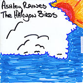 The Halcyon Birds by Ashley Raines