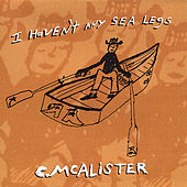 I Haven't Any Sea Legs by Charlie McAlister