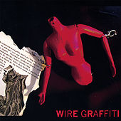 Wire Graffiti by Wire Graffiti