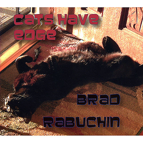 Cats Have Edge by Brad Rabuchin