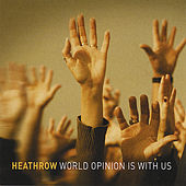World Opinion Is With Us by Heathrow