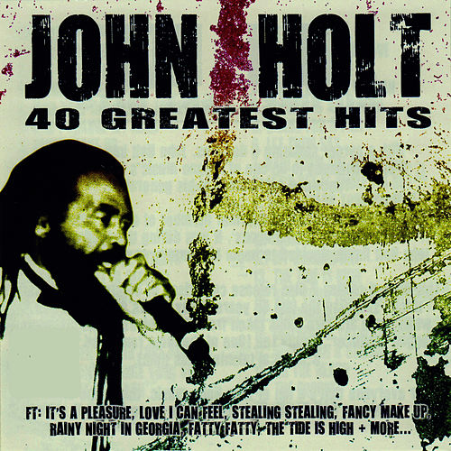 40 Greatest Hits by John Holt