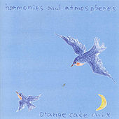Harmonies And Atmospheres by Orange Cake Mix