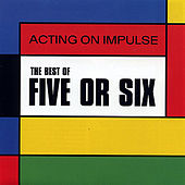 The Best Of Five Or Six by Five Or Six