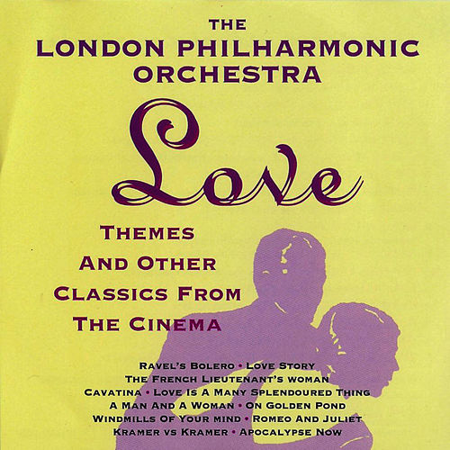 Love Themes & Other Classics From Cinema by London Philharmonic Orchestra