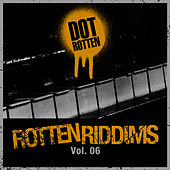 Rotten Riddims Volume 6 by Dot Rotten
