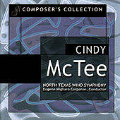 Composer's Collection: Cindy McTee by North Texas Wind Symphony
