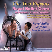 Royal Ballet Gems: The Two Pigeons; Dante Sonata by Royal Ballet Sinfonia