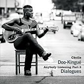Anybody Listening: Dialogues, Pt. 2 by Cécile Doo-Kingué