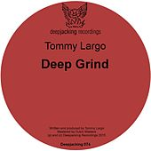 Deep Grind by Tommy Largo