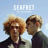 Tell Me It's Real (Deluxe) by Seafret