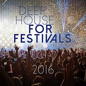Deep House for Festivals 2016 by Various Artists