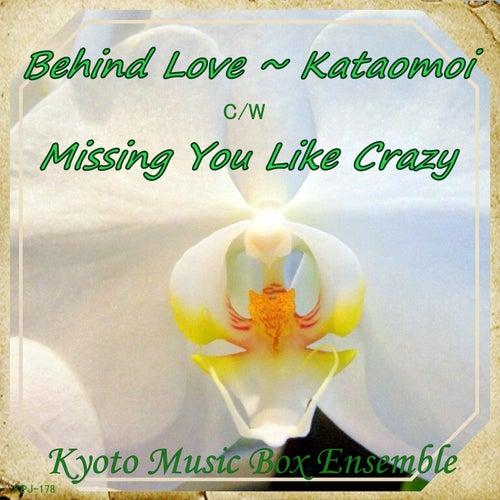 Behind Love Kataomoi b/w Kurosiihodo Aitai by Kyoto Music Box Ensemble