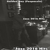 Jazz 2016 Hits by Golden Boy (Fospassin)