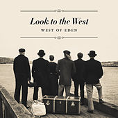 Look to the West by West Of Eden