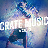 Crate Music, Vol. 3 by Various Artists