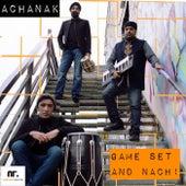 Game Set & Nach by Achanak