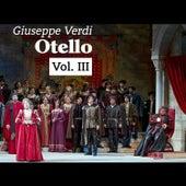 Giuseppe Verdi: Otello, Vol. III by Various Artists